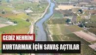 Gediz Nehrini Kurtarmak İçin Savaş Açtılar