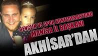 Gençlik ve Spor Konfederasyonu Manisa il Başkanı Akhisar'dan