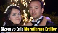 Gizem ve Enis Muratlarına Erdiler