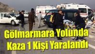 Gölmarmara Yolunda Kaza 1 Kişi Yaralandı