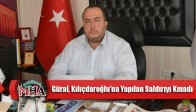 Güral, Kılıçdaroğlu'na Yapılan Saldırıyı Kınadı