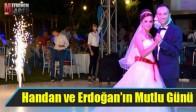 Handan ve Erdoğan'ın Mutlu Günü