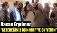 """Hasan Eryılmaz, """"GELECEĞİNİZ İÇİN MHP'YE OY VERİN"""""""