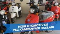 Hızır Otomotiv'de Yaz Kampanyası Başladı