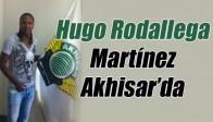 Hugo Rodallega Martínez Akhisar'da