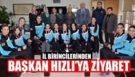 İl Birincisi Kızlardan, Belediye Başkanı Salih Hızlı'ya Ziyaret