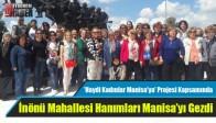 İnönü Mahallesi Hanımları Manisa'yı Gezdi
