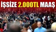 İşsize 2000 Lira Maaş