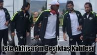 İşte Akhisar'ın Beşiktaş Kafilesi