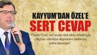 Kayyum'dan CHP'li Özel'e sert cevap