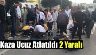 Kaza Ucuz Atlatıldı 2 Yaralı