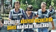 Kocaeli'de Kasiyeri Bıçaklayan Şahıs Manisa'da Yakalandı