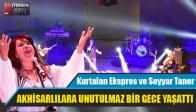 Kurtalan Ekspres ve Seyyar Taner Akhisar'ı Coşturdu