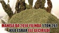 Manisa'da 2014 Yılında 1 Ton 261 Kilo Esrar Ele Geçirildi
