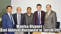 Manisa Diyanet  Özel Akhisar Hastanesi'ni Tercih Etti