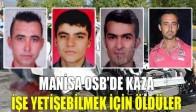 Manisa Osb'de Kaza: İşe Yetişebilmek İçin Öldüler