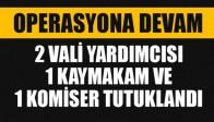 Manisa'da 2 Vali Yardımcısı, 1 Kaymakam ve 1 Komiser Tutuklandı