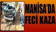 Manisa'da Feci Kaza
