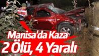 Manisa'da Kaza 2 Ölü, 4 Yaralı