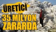 MANİSALI ÜRETİCİ 35 MİLYON ZARARA UĞRADI!