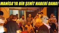 MANİSA'YA BİR ŞEHİT HABERİ DAHA!