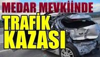 Medar Mevkiinde Trafik Kazası