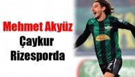 Mehmet Akyüz, Çaykur Rizesporla Anlaştı