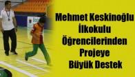 Mehmet Keskinoğlu İlkokulu Öğrencilerinden Projeye Büyük Destek