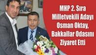MHP 2. Sıra Milletvekili Adayı Osman Oktay, Bakkallar Odasını Ziyaret Etti