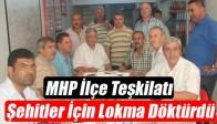 MHP İlçe Teşkilatı Şehitler İçin Lokma Döktürdü
