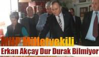 MHP Milletvekili Erkan Akçay Dur Durak Bilmiyor