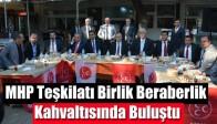 MHP Teşkilatı Birlik Beraberlik Kahvaltısında Buluştu