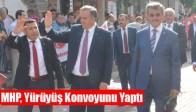 MHP, Yürüyüş Konvoyunu Yaptı