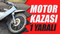 Motosiklet Kazası 1 Yaralı