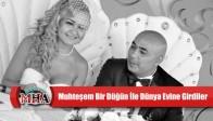 Muhteşem Bir Düğün İle Dünya Evine Girdiler