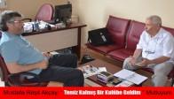 """Mustafa Reşit Akçay, """" Temiz Kalmış Bir Kulübe Geldim."""" Mutluyum"""
