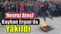 'Nevruz Ateşi' Kayhan Ergun'da Yakıldı