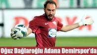 Oğuz Dağlaroğlu Adana Demirspor'da
