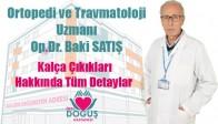 Ortopedi ve Travmatoloji Uzmanı Op.Dr. Baki SATIŞ Bilgilendiriyor