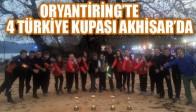 ORYANTİRİNG'TE 4 TÜRKİYE KUPASI AKHİSAR'DA