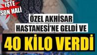 Özel Akhisar Hastanesi'ne Geldi, 40 Kilo Verdi