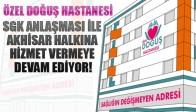 Özel Doğuş Hastanesi SGK Anlaşması İle Akhisar Halkına Hizmet Vermeye Devam Ediyor!