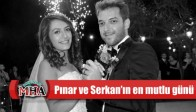 Pınar ve Serkan'ın en mutlu günü