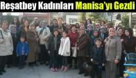 Reşatbey Kadınları Manisa'yı Gezdi