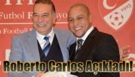 Roberto Carlos Açıkladı!