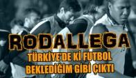 Rodallega: Türkiye'deki Futbol Beklediğim Gibi Çıktı
