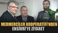 S.S Mermerciler Kooperatifi Yönetim Kurulu'ndan Ensivri'ye  Ziyaret