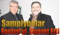 Şampiyonlar Ensivri'yi  Ziyaret Etti