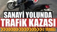 Sanayi Yolu Üzerinde Kaza 2 Yaralı