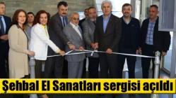 Şehbal El Sanatları sergisi açıldı